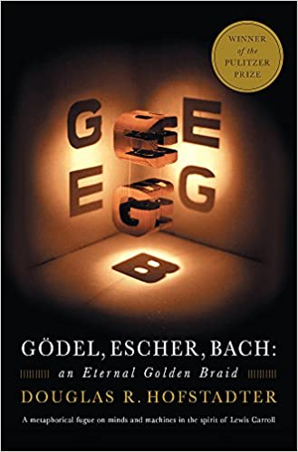 Gödel, Escher, Bach- An Eternal Golden Braid