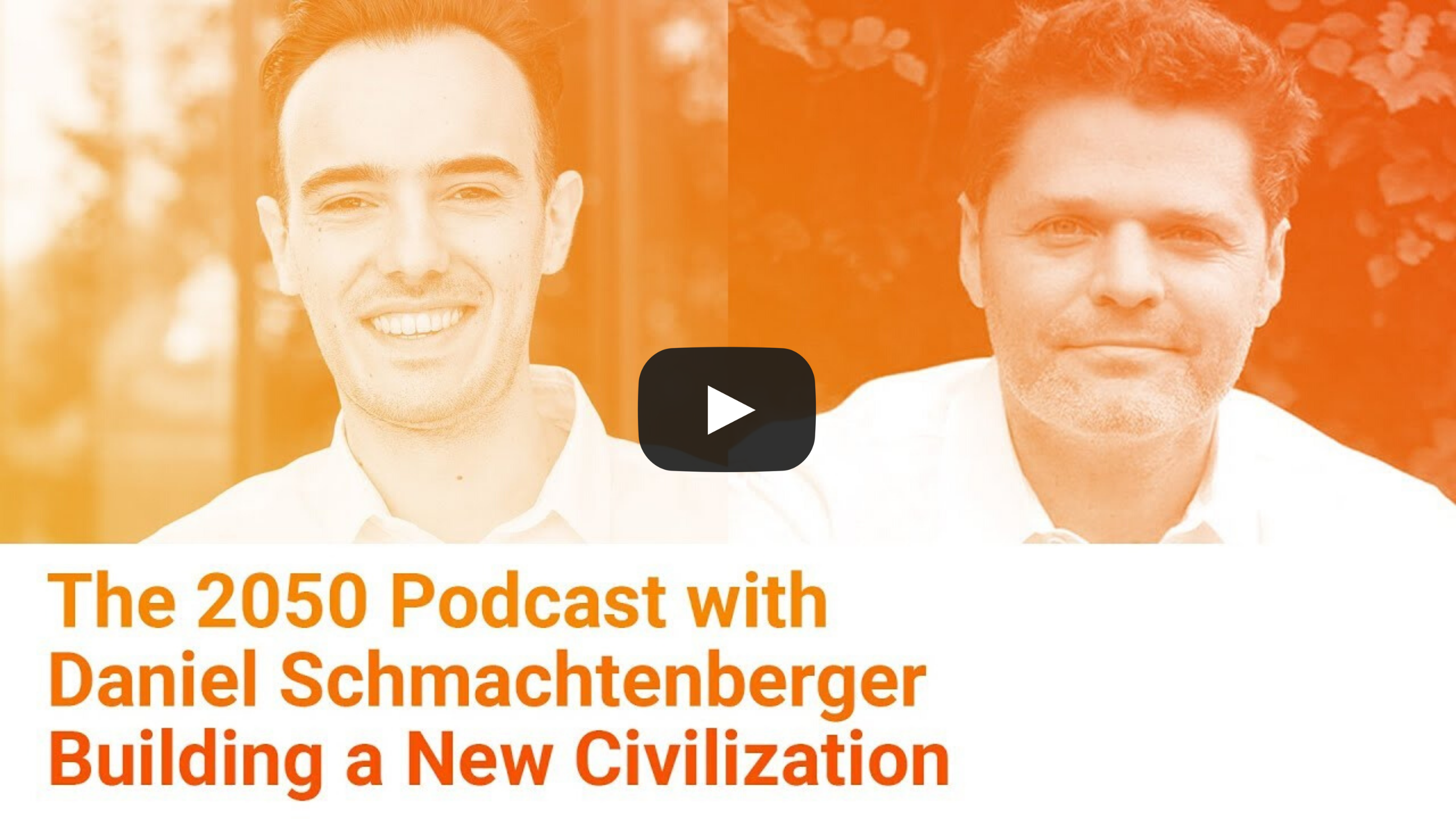 2050 Podcast – Building a New Civilization